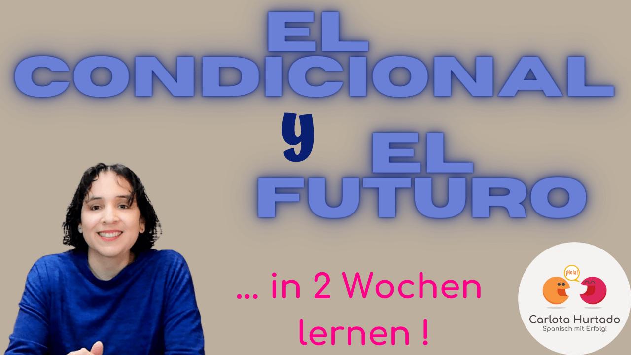 Spanischkurs: Condicional y futuro mit Carlota Hurtado